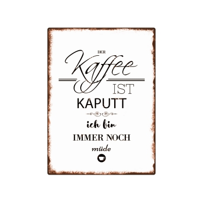 interluxe wandschild shabby blechschild der kaffee ist kaputt deko k. Black Bedroom Furniture Sets. Home Design Ideas