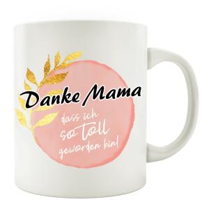 TASSE Kaffeebecher - Danke Mama, dass ich so toll...